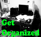 Tips: Get Organized